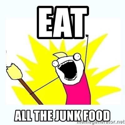 All the things - Eat All the junk food