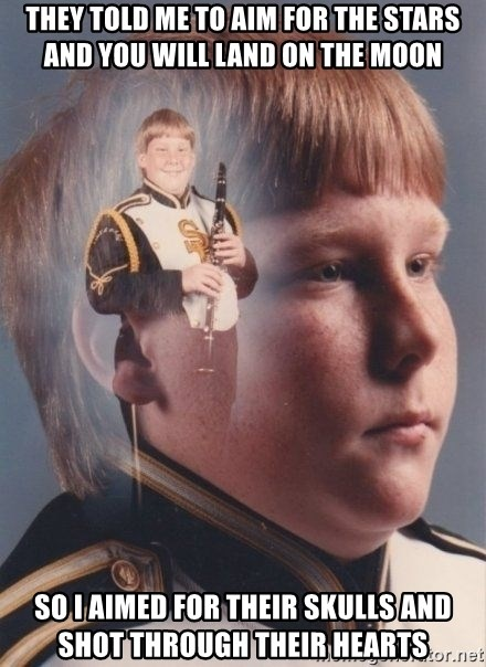 PTSD Clarinet Boy - They told me to aim for the stars and you will land on the moon So I aimed for their skulls and shot through their hearts