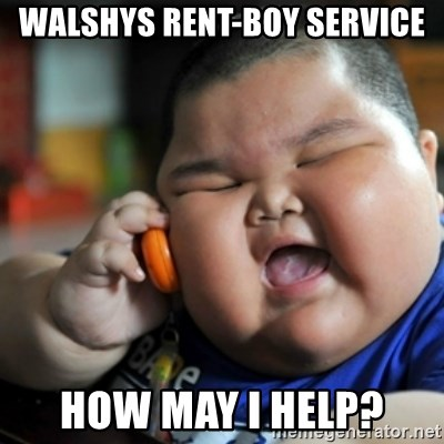fat chinese kid - Walshys rent-boy service how may i help?
