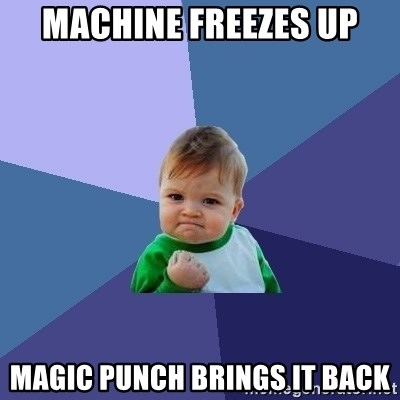 Success Kid - machine freezes up magic punch brings it back