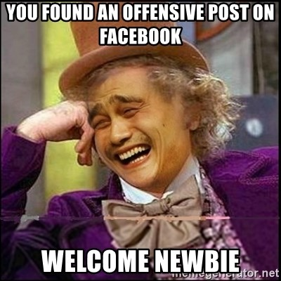 yaowonkaxd - You found an offensive post on Facebook Welcome newbie