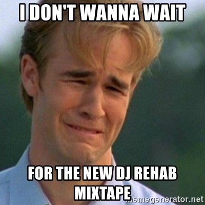 Crying Dawson - I don't wanna wait  for the new Dj Rehab mixtape