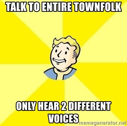 Fallout 3 - Talk to entire townfolk only hear 2 different voices