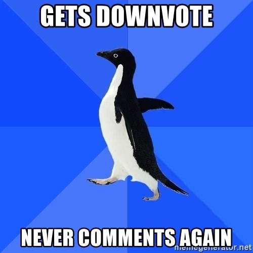 Socially Awkward Penguin - Gets downvote never comments again