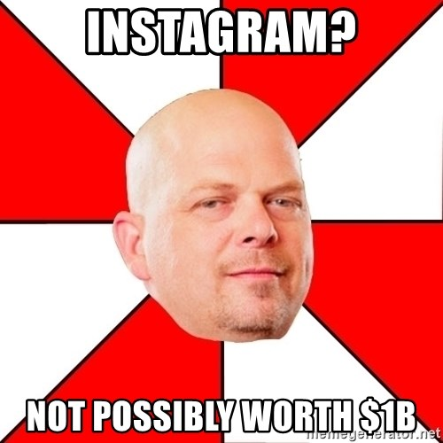Pawn Stars - Instagram? Not possibly worth $1b