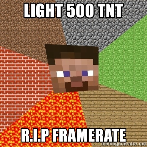 Minecraft Guy - light 500 tnt r.i.p framerate
