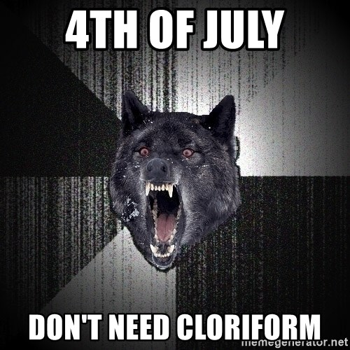 Insanity Wolf - 4th of july don't need cloriform