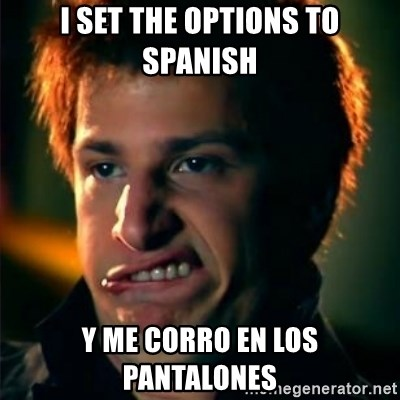 Jizzt in my pants - I SET THE OPTIONS TO SPANISH Y ME CORRO EN LOS PANTALONES