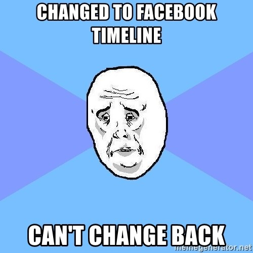 Okay Guy - changed to facebook timeline can't change back