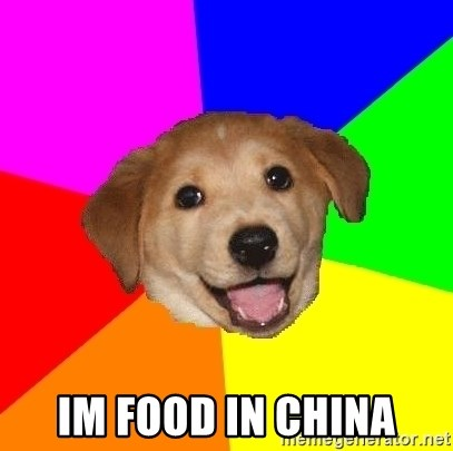 Advice Dog - IM FOOD IN CHINA