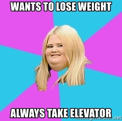 Fat Girl - WANTS TO LOSE WEIGHT ALWAYS TAKE ELEVATOR