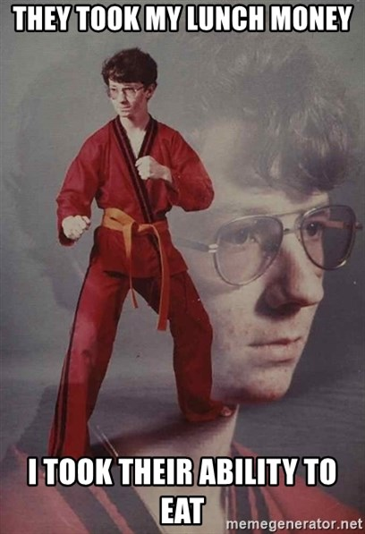 PTSD Karate Kyle - they took my lunch money i took their ability to eat