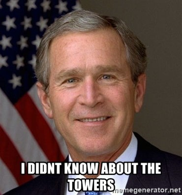 George Bush - I didnt know about the towers
