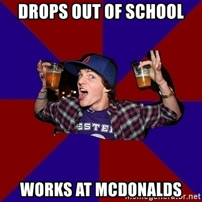 Sunny Student - Drops out of school works at mcdonalds