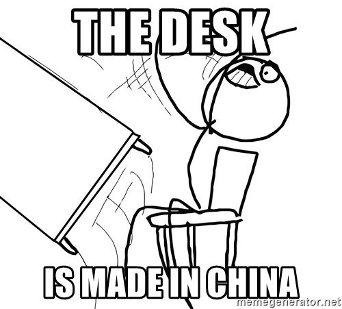 Desk Flip Rage Guy - the desk is made in china