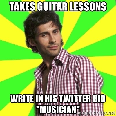 Know-it-all wannabe Randy - Takes guitar lessons write in his twitter bio ''musician''