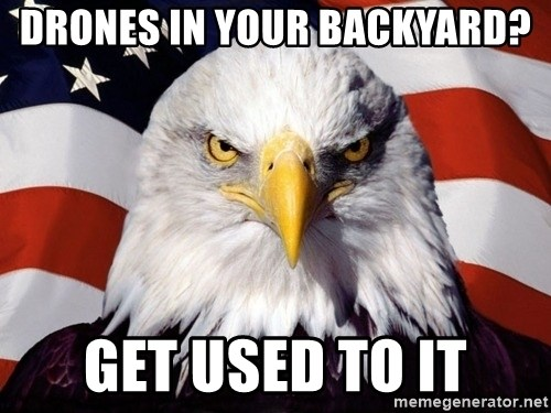 American Pride Eagle - Drones in your backyard? get used to it
