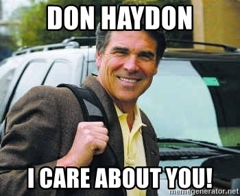 Rick Perry - Don Haydon I care about you!