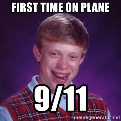 Bad Luck Brian - first time on plane 9/11