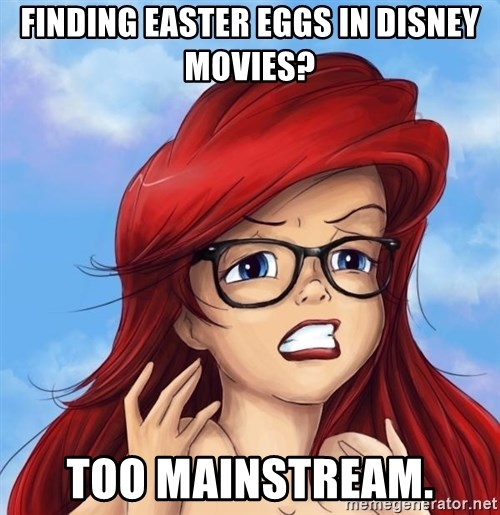Hipster Ariel - Finding easter eggs in disney movies? too mainstream.