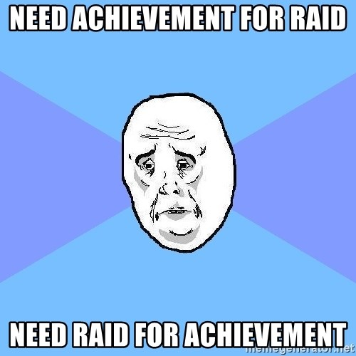 Okay Guy - need achievement for raid need raid for achievement