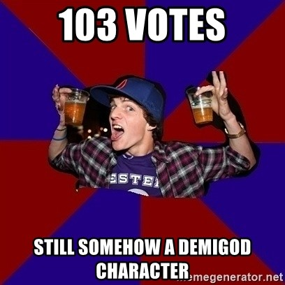 Sunny Student - 103 votes Still somehow a demIgod character