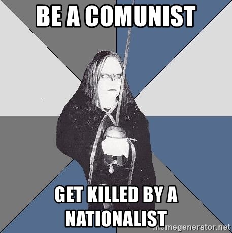 Black Metal Sword Kid - Be a comunist Get killed by a nationalist
