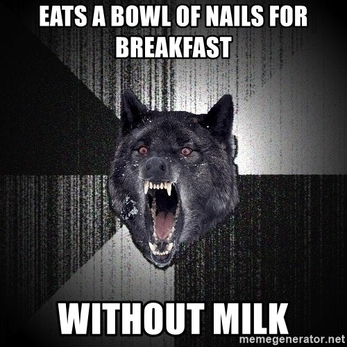 Insanity Wolf - Eats a Bowl of nails for breakfast without milk