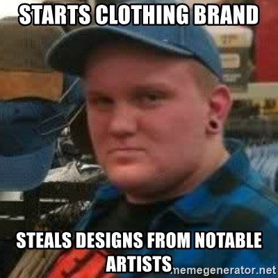 Oakes Unleashed - starts clothing brand steals designs from notable artists