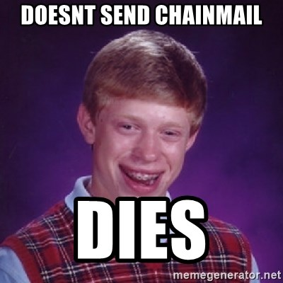 Bad Luck Brian - doesnt send chainmail dies