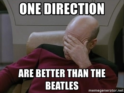Picardfacepalm - One direction are better than the beatles