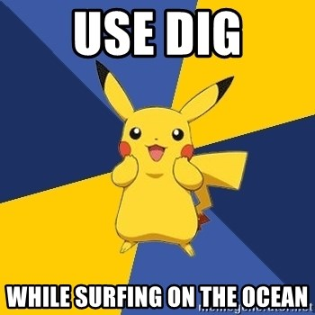 Pokemon Logic  - use dig while surfing on the ocean
