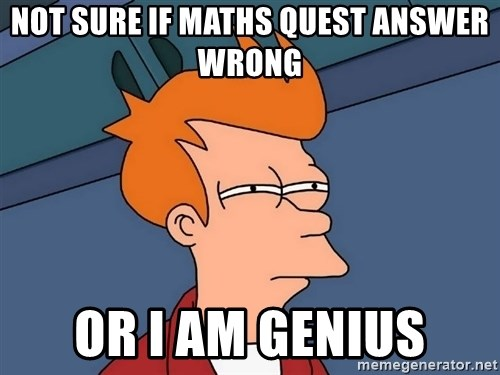 Futurama Fry - Not sure if Maths quest answer wrong Or i am genius