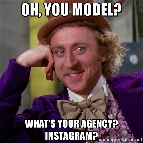 Willy Wonka - Oh, You Model? What's your agency? Instagram?