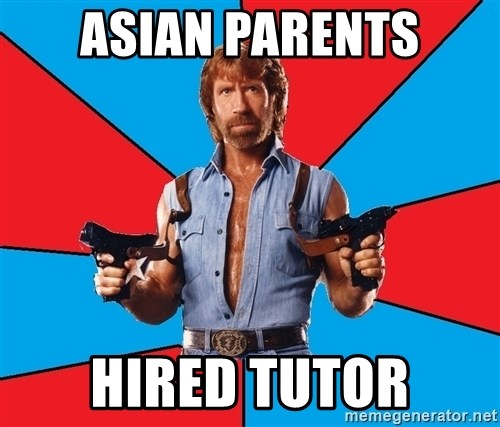 Chuck Norris  - asian parents hired tutor
