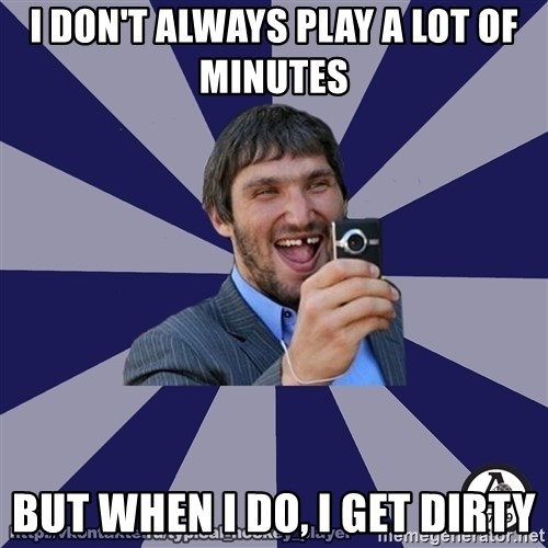 typical_hockey_player - I don't always play a lot of minutes  But when I do, I get dirty