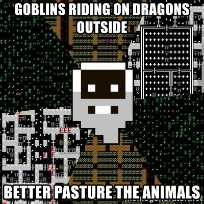 Urist McDorfy - Goblins riding on dragons outside better pasture the animals