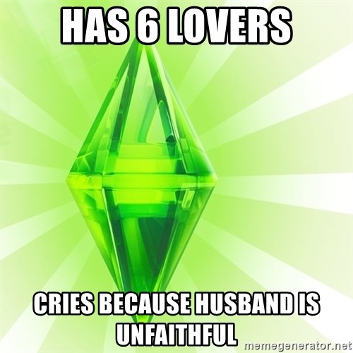 Sims - Has 6 lovers Cries because husband is unfaithful
