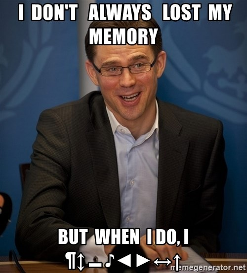 Katainen Perkele -  I  don't   always   lost  my memory But  when  I do, I    ¶↕▬♪◄►↔↑