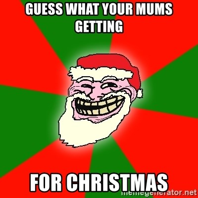 Santa Claus Troll Face - Guess What Your Mums Getting For Christmas