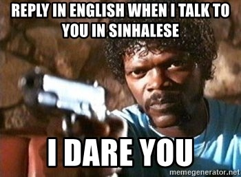 Pulp Fiction - reply in english when i talk to you in sinhalese I dare you