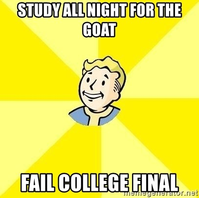 Fallout 3 - Study all night for the GOat Fail College Final