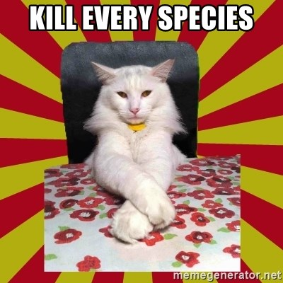 Dictator Cat - kill every species