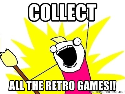 X ALL THE THINGS - collect all the retro games!!