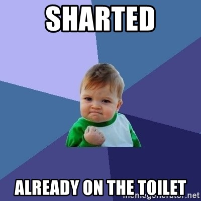 Success Kid - Sharted Already on the toilet