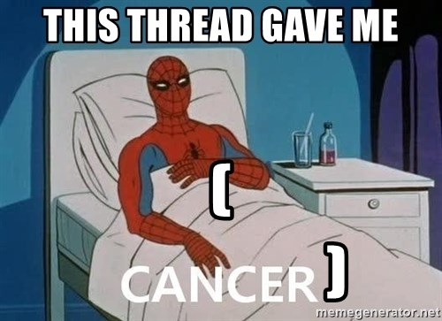 Cancer Spiderman - this thread gave me (                                                   )