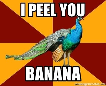 Thespian Peacock - i peel you banana