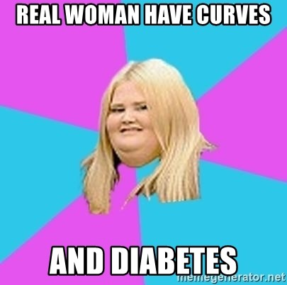 Fat Girl - Real Woman have curves and diabetes
