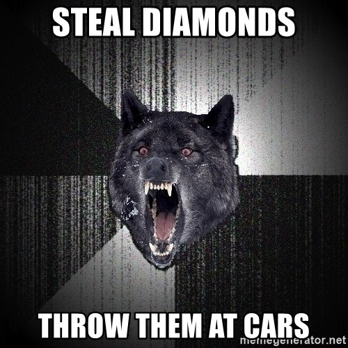 Insanity Wolf - steal diamonds throw them at cars