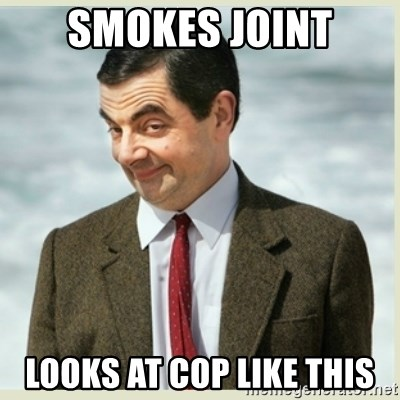 MR bean - Smokes joint Looks at cop like this